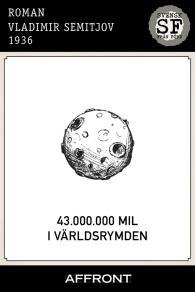 Omslagsbild för 43.000.000 mil i världsrymden
