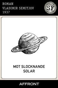 Cover for Mot slocknande solar