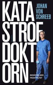 Cover for Katastrofdoktorn - berättelser från fältet
