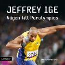 Omslagsbild för Jeffrey Ige - Vägen till Paralympics
