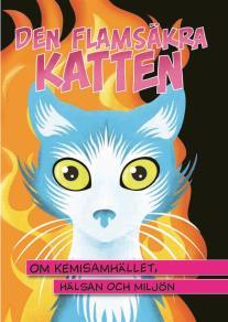 Omslagsbild för Den flamsäkra katten - om kemisamhället, hälsan och miljön