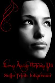 Cover for Leva älska brinna dö