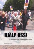 Omslagsbild för Hjälp oss! : en antologi om den svenska vårdens förfall