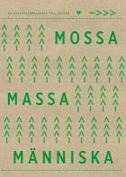 Cover for Mossa, massa, människa - en kärleksförklaring till skogen