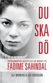 Omslagsbild för Du ska dö. En dokumentär berättelse om mordet på Fadime Sahindal