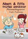 Cover for Albert & Fiffis finurliga upptäckter - Matematikmysteriet