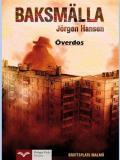 Cover for Baksmälla - Överdos