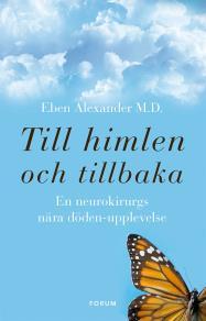 Cover for Till himlen och tillbaka : En neurokirurgs nära döden-upplevelse