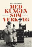 Cover for Med kungen som verktyg