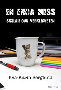 Cover for En enda miss : skolan och verkligheten