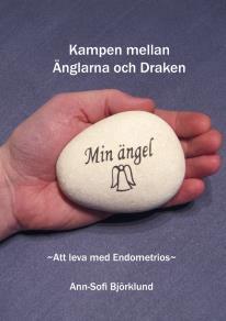 Cover for Kampen mellan Änglarna & Draken ~Att leva med Endometrios ~