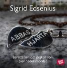 Bokomslag för Abbas hjärta : berättelsen om pojken som blev hedersmördad