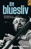 Omslagsbild för Ett bluesliv: berättelsen om Cornelis Vreeswijk