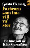 Omslagsbild för Gösta Ekman: farbrorn som inte vill va' stor