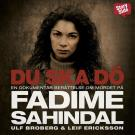 Bokomslag för Du ska dö : en dokumentär berättelse om mordet på Fadime Sahindal