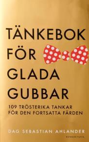 Cover for Tänkebok för glada gubbar : 109 trösterika tankar för den fortsatta färden