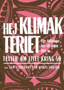 Cover for Hej klimakteriet - lite vallningar har väl ingen dött av : Texter om livet kring 50