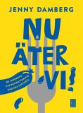 Cover for Nu äter vi! - De moderna favoriträtternas okända historia
