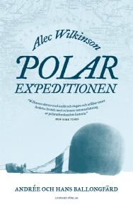 Cover for Polarexpeditionen : Andrée och jakten på Nordpolen