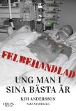 Cover for Felbehandlad ung man i sina bästa år