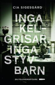 Cover for Inga kelgrisar, inga styvbarn