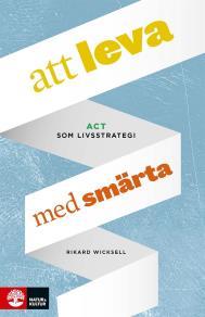 Cover for Att leva med smärta - ACT som livsstrategi