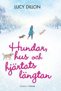 Cover for Hundar, hus och hjärtats längtan