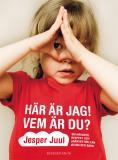 Bokomslag för Här är jag! Vem är du? : om närvaro, respekt och gränser mellan vuxna och barn