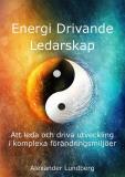Omslagsbild för Energi Drivande Ledarskap - Att leda och driva utveckling i komplexa förändringsmiljöer