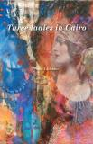 Cover for Three ladies in Cairo