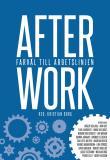 Omslagsbild för After work : Farväl till arbetslinjen