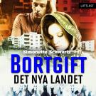 Cover for Bortgift: Det nya landet