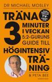 Bokomslag för Träna 3 minuter i veckan - 5:2-guruns guide till högintensiv träning