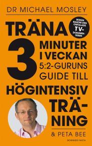 Cover for Träna 3 minuter i veckan : 5:2-guruns guide till högintensiv träning