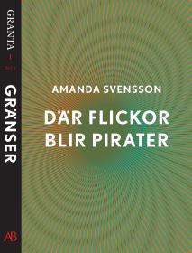 Cover for Där flickor blir pirater: en e-singel ur Granta #1