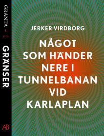 Cover for Något som händer nere i tunnelbanan vid Karlaplan: en e-singel ur Granta #1