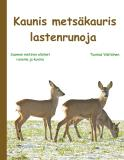 Omslagsbild för Kaunis metsäkauris: lastenrunoja