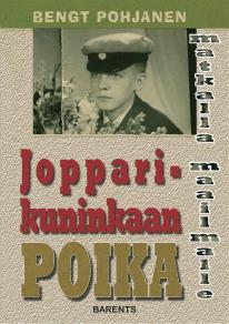 Cover for Jopparikuninkaan poika -matkalla maailmalle