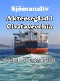 Cover for Sjömansliv 3 - Akterseglad i Civitavecchia