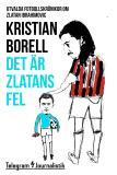 Omslagsbild för Det är Zlatans fel - Utvalda fotbollskrönikor om Zlatan Ibrahimovic