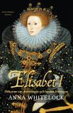 Bokomslag för Elisabet I : historien om drottningen och hennes förtrogna