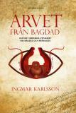 Cover for Arvet från Bagdad : hur det grekiska vetandet bevarades och berikades
