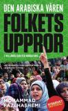 Omslagsbild för Den arabiska våren : folkets uppror i Mellanöstern och Nordafrika