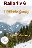 Cover for Rallarliv - Del 6 - I fjällets grepp
