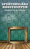 Cover for Spektakulära konstkupper : drömmen om miljonerna