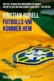 Omslagsbild för Fotbolls-VM kommer hem - Politik, planer och maradona på korset. Berättelsen om världsmästerskapen - år för år