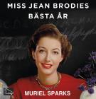 Cover for Miss Jean Brodies bästa år