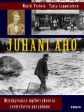 Omslagsbild för Juhani Aho - myrskyisästä myllerryksestä seesteiseen suvantoon