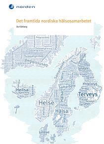Omslagsbild för Det framtida nordiska hälsosamarbetet