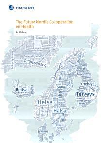 Omslagsbild för The Future Nordic Co-operation on Health
